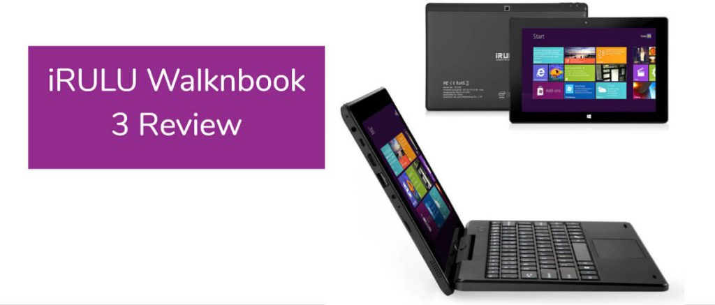 iRULU Walknbook 3 Review - Tablet PC Comparison
