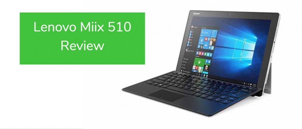 Lenovo Miix 510 Review - Tablet PC Comparison